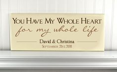 You Have My Whole Heart for My Whole Life Wood Sign Personalized With Couples Names & Wedding Date - Wedding Gift for Couples