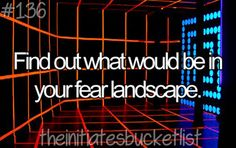 Initiates Bucket List! I know one of my fears. Not being able to read ANYTHING divergent included