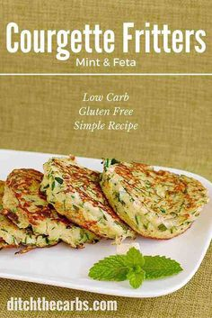 Super easy recipe for courgette mint feta fritters. These tick so many boxes - wheat free, low carb, and packed with greens. | ditchthecarbs.com via @Ditch The Carbs