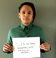 Inspired by this photography project about racial microaggressions, Kevin Nadal, associate professor of psychology at CUNY's John Jay College, asked some of his friends to share the microaggressions they've experienced as members of the LGBT community.