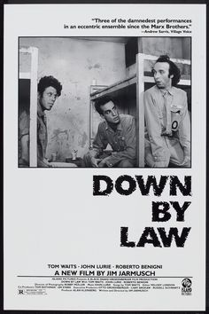 Down By Law Movie Poster Tom Waits, John Lurie, Roberto Benign, a new film by Jim Jarmusch Three of the damnest performances in an eccentric ensemble since the Marx Brothers by Andrew Serle Village Voice, Cinema Art, Cinema Posters, Movie Posters, Great Films, Good Movies, Tv Movie, Island Pictures, The Rocky Horror Picture Show, Kino Film
