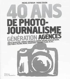 40 ans de photojournalisme, 3: génération agences.