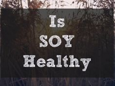 Is Soy Healthy 365x274 Is Soy Healthy?