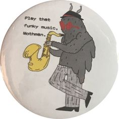 Play that funky music #Mothman!   www.cryptidcalamities.com