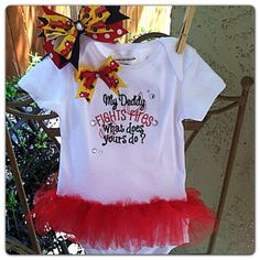 My Daddy fights fires what does yours do...Tutu by CHPretties, $25.00 #firefighter #fire #baby #onesie