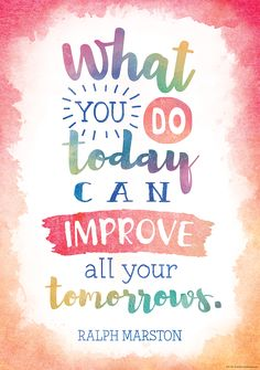 You Do Today Can Improve All Your Tomorrows Positive Poster Inspire and motivate kids of all ages. Brightens any classroom! Poster measures x and motivate kids of all ages. Brightens any classroom! Poster measures x English Classroom Posters, Inspirational Classroom Posters, Inspirational Quotes For Students, Inspirational Artwork, Motivational Quotes For Kids, Quotes Kids, Encouraging Quotes For Students, Work Quotes, Change Quotes