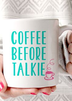 Shh! Coffee Before Talkie Coffee Mug. 11oz Premium Coffee Mug Double Sided Dishwasher safe Made in the USA Please Note:...