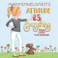 Mary Engelbreit Attitude is Everything 2016 Mini Wall Calendar | $8.99 | With Mary Engelbreit's artwork paired with empowering quotes, Mary Engelbreit's Attitude is Everything Mini Wall Calendar proves that it's important to stay positive, to have self-confidence, and to take charge of our feelings because, after all, attitude is everything! Our attitude towards life's happenings defines who we are.