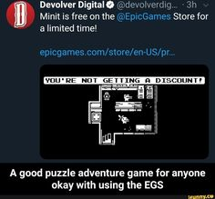 Minit is free on the @EpicGames Store for B Devolver Digitalº @devolverdig... ~3h a limited time! epicgames.com/store/en-US/pr... 'I'DU ' RE NDT GETTING A good puzzle adventure game for anyone okay with using the EGS - A good puzzle adventure game for anyone okay with using the EGS – popular memes on the site iFunny.co #adventuretime #tvshows #minit #free #store #devolver #digital #limited #epicgames #idu #re #ndt #getting #good #puzzle #adventure #game #okay #using #egs #meme Adventure Games, Epic Games, Clone Wars, Popular Memes, Fun Facts, Give It To Me, Puzzle, Digital, Store