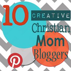 10 Creative Christian Mom Bloggers! These are some amazing bloggers that can inspire you! Be sure to follow these ladies!