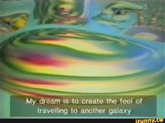 My dream is to create the feel of travelling to another galaxy - iFunny :) Im Losing My Mind, Lose My Mind, Sou Bipolar, Psychedelic Space, Besties, Pretty Words, Homestuck, Vaporwave, New Wall