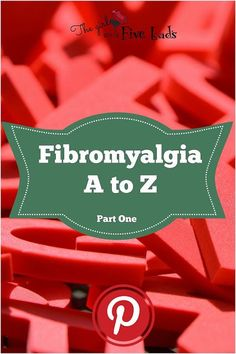 #Fibromyalgia A to Z part 1