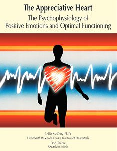 The heart's connection with love and other positive emotions has survived throughout millennia and across many diverse cultures. New empirical research is providing scientific validation for this age-old association. The Appreciative Heart offers a comprehensive understanding of the Institute of HeartMath's cutting-edge research exploring the heart's central role in emotional experience.