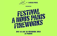 FIP présente : le Festival A Nous Paris Fireworks du 14 au 25 février