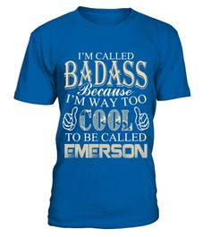 # I AM WAY TOO COOL TO BE CALLED EMERSON  .  I AM WAY TOO COOL TO BE CALLED EMERSON   A GIFT FOR A SPECIAL PERSON  It's a unique tshirt, with a special name!   HOW TO ORDER:  1. Select the style and color you want:  2. Click Reserve it now  3. Select size and quantity  4. Enter shipping and billing information  5. Done! Simple as that!  TIPS: Buy 2 or more to save shipping cost!   This is printable if you purchase only one piece. so dont worry, you will get yours.   Guaranteed safe and…