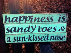 Happiness is sandy toes  a sunkissed nose by SimplyDashingDecor, $25.00