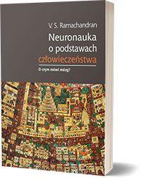 Neuronauka o podstawach człowieczeństwa S Vilayanur Ramachandran Books, Literatura, Libros, Book, Book Illustrations, Libri