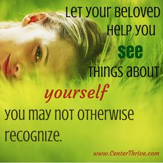 Love yourself more by seeing yourself as your beloved sees you!  #relationships #thrivinglove
