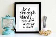 PRINTABLE ART Pineapple Decor Hostess Gift Pineapple Quote Be A Pineapple Pineapple Saying Fruit Dorm Decor Pineapple Gift Pineapple Print by PeaceLuvJoyDesigns