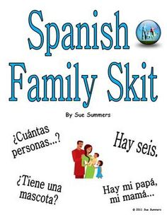 Spanish Family Skit / Role Play by Sue Summers - 2 friends discussing their families and pets - familia