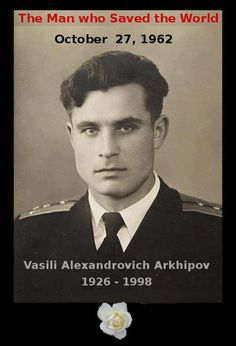 The man who saved the world... 50 years ago, at the height of the Cuban Missile Crisis, second-in-command Vasilli Arkhipov of the Soviet submarine B-59 refused to agree with his Captain's order to launch nuclear torpedos against US warships and setting off what might well have been a terminal superpower nuclear war.      His story is finally being told - the BBC is airing a documentary on it.