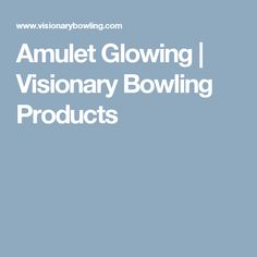 Amulet Glowing | Visionary Bowling Products
