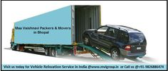 If you are looking for best Packers & Movers in Bhopal for Vehicle relocation, then no need to look further, Maa Vaishnavi Packers & Movers are the best shifting service provider in Bhopal, M.P. We at MVLgroup.in take utmost care of your precious vehicle and transport it smoothly and safely to your desired destination.  MVLGroup http://www.mvlgroup.in +91-9826886474