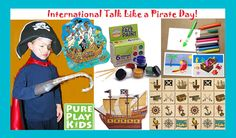 Shiver Me Timbers! It's talk like a Pirate Day!! We've got great gifts for pirate-loving children!http://www.pureplaykids.com/.