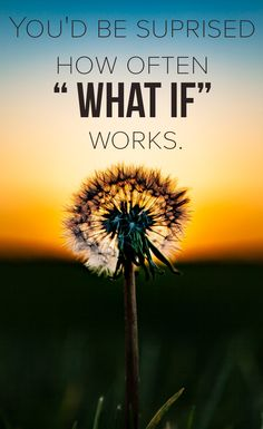"You'd be Surprised how often ""What IF"" Works #Inspirational #WhatIF"