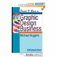 Amazon.com: Start & Run a Graphic Design Business eBook: Michael Huggins: Kindle Store
