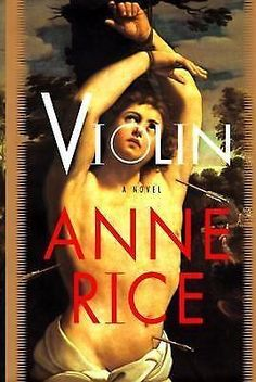 Violin by Anne Rice (1997, Hardcover) First Edition