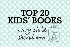Our community of mums voted on the best children's books of all time, and the results are in. Here are the top 20 kids books every child should own.