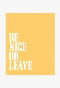 Be Nice Or Leave Art Print (Yellow)