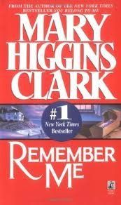 Remember Me Publisher: Pocket; First Thus edition by Mary Higgins Clark, http://www.amazon.com/dp/B004SD5DUC/ref=cm_sw_r_pi_dp_1kY8rb1AT24M3