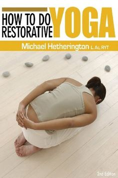How To Do Restorative Yoga: For Home Or In A Class by Michael Hetherington, http://www.amazon.com/dp/0987558498/ref=cm_sw_r_pi_dp_gmzwub19FW84Q