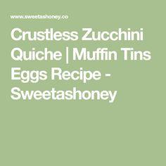 Crustless Zucchini Quiche   Muffin Tins Eggs Recipe - Sweetashoney