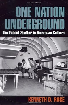 One Nation Underground: The Fallout Shelter in American Culture (American History and Culture) by Kenneth D. Rose http://www.amazon.com/dp/0814775233/ref=cm_sw_r_pi_dp_nPjUub12XPCX8