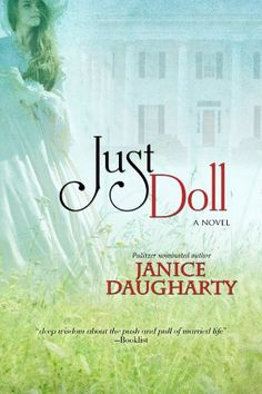 Free Book - Just Doll, by Janice Daugharty, is free in the Kindle store, courtesy of publisher Bell Bridge Books.