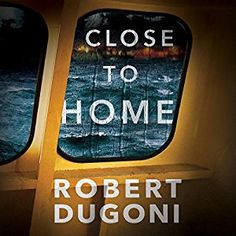 cool Close to Home By Robert Dugoni AudioBook Free Download