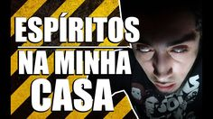 ESPÍRITOS MALIGNOS INVADIRAM A MINHA CASA