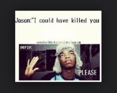Percy is so much better than Jason