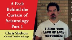 A Peek Behind the Curtain of Scientology - KSW Explained by Chris Shelton, Part I.