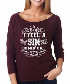Look at this SignatureTshirts Plum 'I Feel A Sin Comin' On' Long-Sleeve Tee on #zulily today!