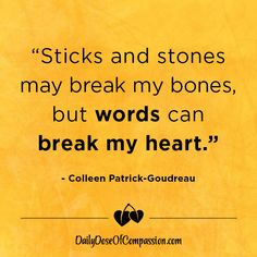 """""""Sticks and stones may break my bones, but words can break my heart. Quotable Quotes, Me Quotes, Stone Quotes, Vegan Quotes, Sticks And Stones, It's Meant To Be, My Heart Is Breaking, Sadness, Bullying"""
