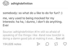 ADHD culture is looking through an ADHD post but only reading half the ADHD post. Tumblr Funny, Funny Memes, Jokes, 9gag Funny, Memes Humor, Funny Drunk, Funny Fails, Infp, I Can Relate