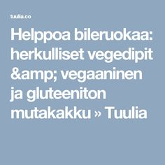 Helppoa bileruokaa: herkulliset vegedipit & vegaaninen ja gluteeniton mutakakku » Tuulia