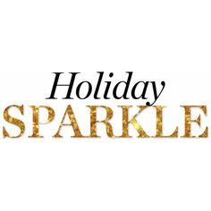 Holiday Sparkle With The RealReal ❤ liked on Polyvore featuring text, words, christmas, winter, backgrounds, filler, phrase, quotes and saying