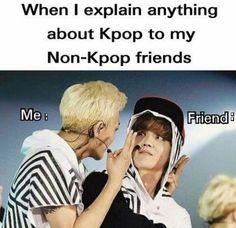 Quand j'explique quelque chose à propos de la Kpop à mon ami