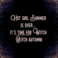 Creepy Horror, Season Of The Witch, Summer Girls, Feel Good, Feeling Great Quotes