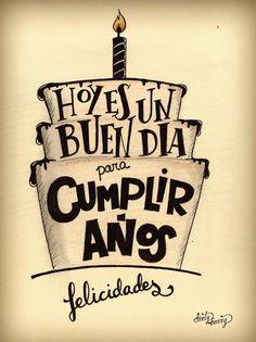 hoy es un buen día para cumplor años (pin por @pablocoraje)
